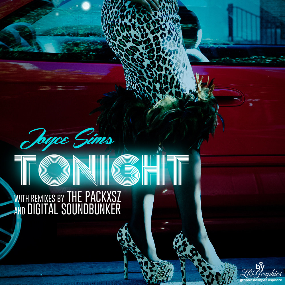 Joyce Sims - Tonight with remixes by Digital Soundbunker and The Packxsz cover art 3 byLCGraphics